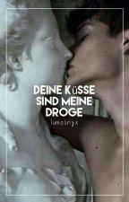 Deine Küsse sind meine Droge by lumosnyx