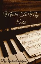 Music To My Ears (oneshots) by thatawkwardpan