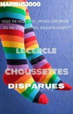 Le Cercle des Chaussettes Disparues by Maribus2000