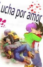 Lucha por amor (Editando) by El_shipeo_es_vida