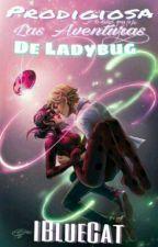 Prodigiosa: Las Aventuras De Ladybug by IBlueCat