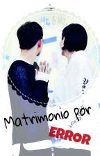 Matrimonio Por Error. [JiHan/ShuJeong] by flowerhui_dyo