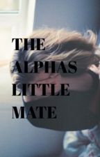 The Alphas Little Mate by mybae1234
