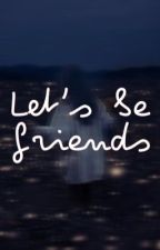 Let's Be Friends |TaeKook by priincess_taeguk