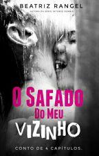 Conto Concluído -  O SAFADO DO MEU VIZINHO  by booksromances