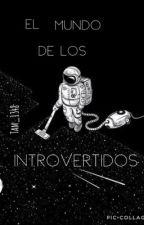 El Mundo de los Introvertidos  by Tam_1348
