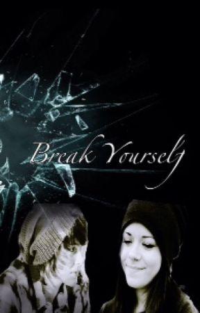 Break Yourself  by Lexie_Miki