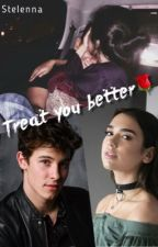 Treat you better {S.M} by Stelenna