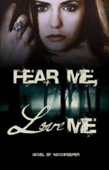 Fear Me, Love Me