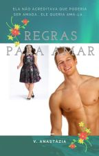 Regras para Amar (DEGUSTAÇÃO) by vanastazia