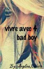 Vivre Avec 4 Bad Boy  by Angelina170616