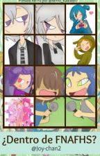 ¿Dentro De FNAFHS? by Joy-chan2