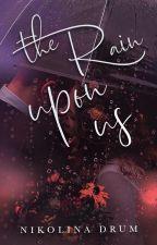 The Rain Upon Us by NikolinaDrum
