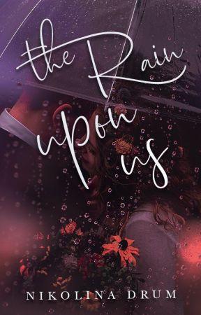 The Rain Upon Us (Damien & Birdie - Trilogie #2) by NikolinaDrum