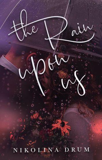 The Rain Upon Us (Damien & Birdie - Trilogie #2)