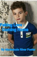 Faking Love: Coming Home  by Mackenzie_R_Foster
