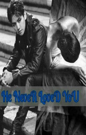 He NeveR LoveD YoU