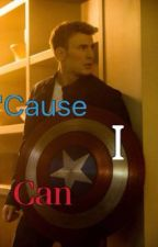 'Cause I Can (Captain America fanfic) by Madswashere