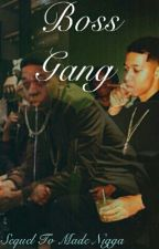 Boss Gang #2 by GlizzyDaughter