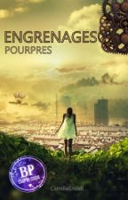 Engrenages Pourpres [Terminé - En correction] by CamilleEndell