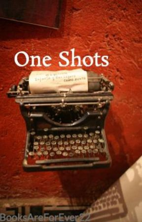 One Shots (Slow Updates) by erica_america_22