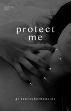 Protect Me by glitzerscherbenkind