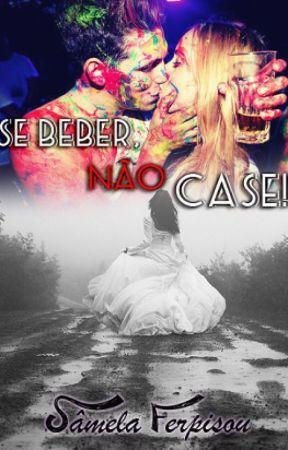 Se beber, Não Case! by SamelaFerpisou01