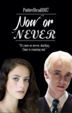 Now or Never by PotterHead1107