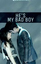 He's My Bad Boy by QueenHol_