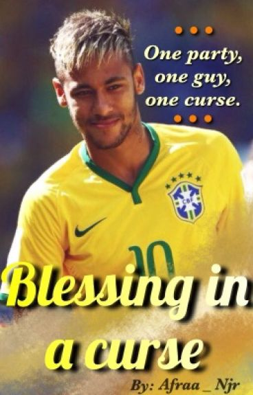 Blessing in a Curse (Neymar Jr. Fanfiction)
