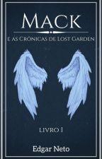 Mack e as Crônicas de Lost Garden - Livro I by Edgar_Ferreira