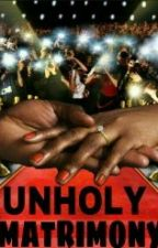 Unholy Matrimony || Sequel || August Alsina(ON HOLD) by Leey101