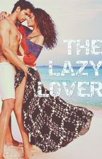 The Lazy Lover by _lovestrucktee