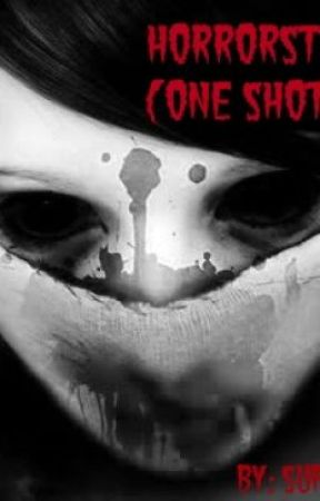 Horror Stories (One Shot) by SimplyUniquee