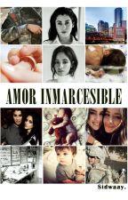 Amor inmarcesible. (CAMREN) by Sidwaay