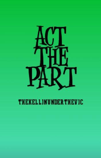 Act The Part (Kellic) (boyxboy)