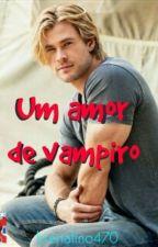 Um Amor De Vampiro by brenalino470
