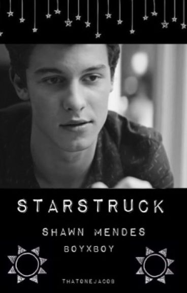 Starstruck (Shawn Mendes gay / boyxboy fan fiction)