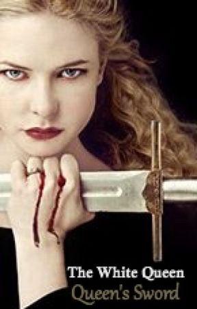 The White Queen: Queen's Sword by jen1234