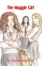 The Muggle Girl by dauntlessgirl1213