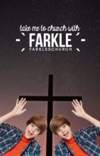 take me to church with farkle ▷ ask book by FarklesChurch