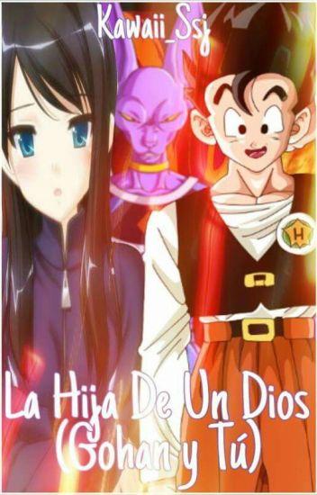 La Hija De Un Dios (Gohan y Tu)