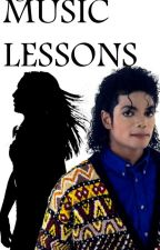 Music Lessons- Michael Jackson Fanfiction #Wattys2016 by mj_lover_forever