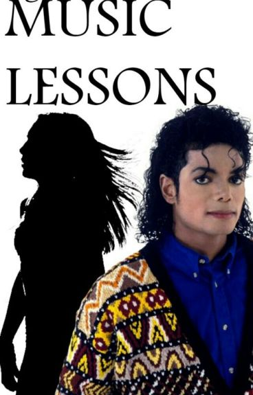 Music Lessons- Michael Jackson Fanfiction #Wattys2016