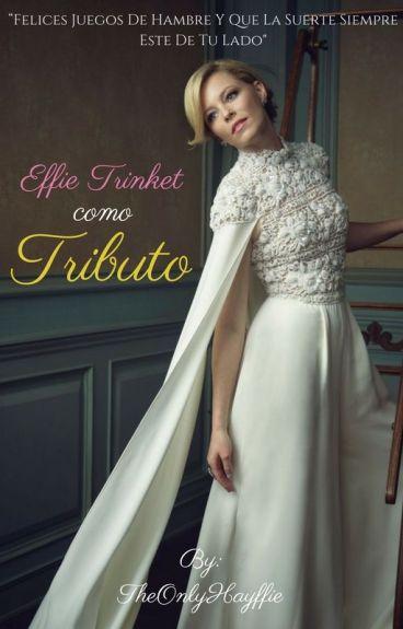 Effie Trinket como ¿Tributo?