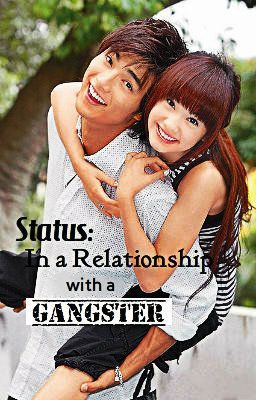 STATUS: IN A RELATIONSHIP WITH A GANGSTER