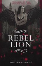 Rebellion- Book 4 of The Angelic Wars by Amaranthine-angel