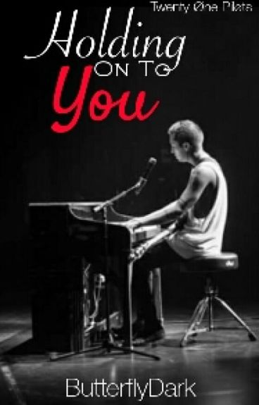 Holding On To You || Tyler Joseph