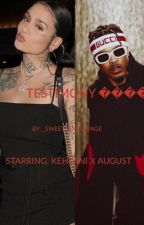 TESTIMONY (August X Kehlani ) by _SweetSexySavage