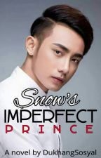 Snow's Imperfect Prince (COMPLETED) by DukhangSosyal